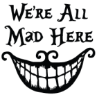 Наклейка «We're all mad here»