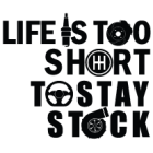 Наклейка «Life is too short to stay stock»