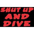 Наклейка «Shut Up and Dive»